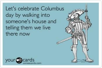 Post image for Christopher Columbus Day Protest: No, We Don't Celebrate Murderers Who Got Lost