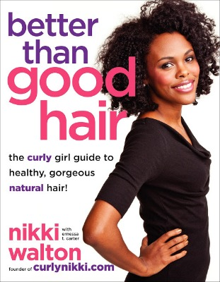 Post image for Better Than Good Hair: Celebrating CurlyNikki.com&#8217;s New Natural Hair Care BookPlus, A Giveaway