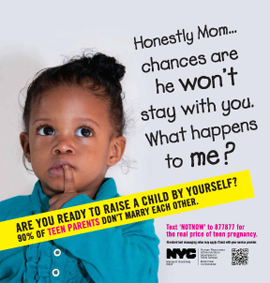 Post image for NYC Teen Pregnancy Ads Try To Shame and Insult Teen Girls Into Not Having Babies